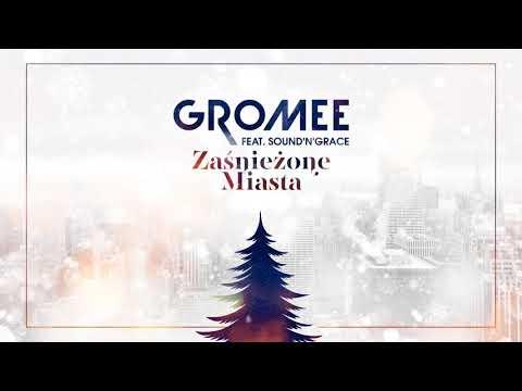 Gromee feat. Sound n Grace Zaśnieżone Miasta