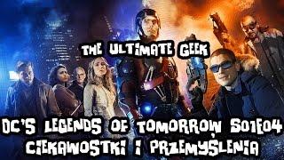 DC's Legends of Tomorrow S01E04 Ciekawostki i przemyślenia