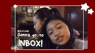 #ZLVLOGS - GONNA GO TO INBOX