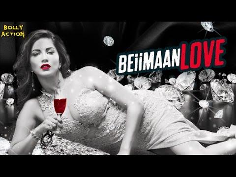 Beiimaan Love Official Trailer | Hindi Movies | Hindi Trailer 2017 | Bollywood Movies 2017