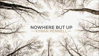 Kyran Pennell, Nowhere But Up - Fare Thee Well