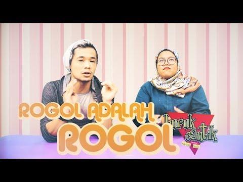 ROGOL ADALAH ROGOL - Buruk/Cantik w/ Hazeman Huzir