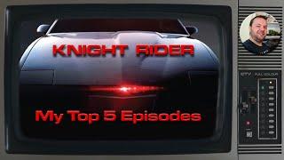 Knight Rider top 5 episodes