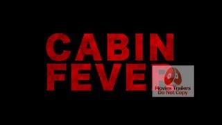 CABIN FEVER Official Trailer 2016 Eli Roth Horror Remake Movie HD