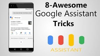 8 Awesome Google Assistant Tricks You Must Try (2017)