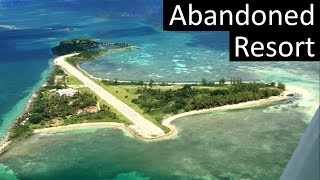 Fly to a Deserted Island in a Cessna 172 - Abandoned Walker's Cay Resort: A Bahamian Paradise