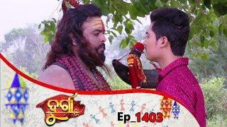 Durga | Full Ep 1403 | 10th June 2019 | Odia Serial – TarangTV