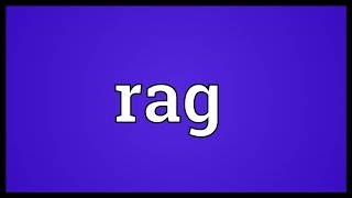 Rag Meaning