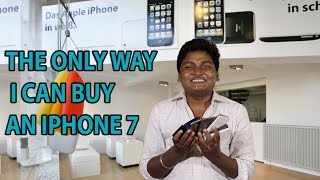 THE ONLY WAY I CAN BUY AN #IPHONE7 | MADRAS CENTRAL