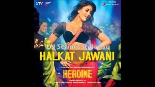 Halkat Jawani (Heroine) - Sunidhi Chauhan (2012) *Full Song* HD