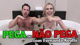 PEGA OU NÃO PEGA l com Fernanda Keulla