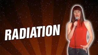 Radiation (Stand Up Comedy)