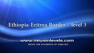 Ethiopia Eritrea Border – level 3