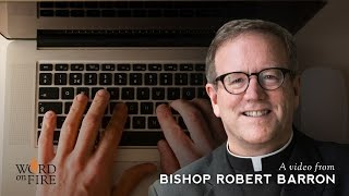 Bishop Barron on Porn and the Curse of Total Sexual Freedom
