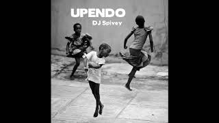 UPENDO (A Soulful, Afro House Mix) by DJ Spivey
