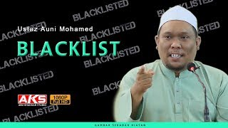 #128 | BLACKLIST | Ustaz Auni Mohamed | July 2018