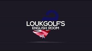 Loukgolf's English Room - SPECIAL EPISODE 2 วันที่ 8 ตุลาคม 2560