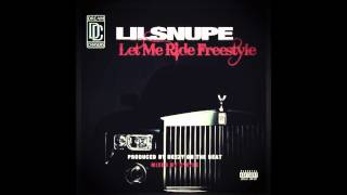 Lil Snupe - Let Me Ride Freestyle
