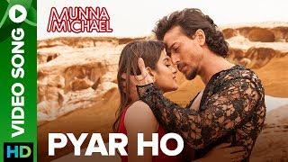 Pyar Ho - Video Song | Munna Michael | Tiger Shroff & Nidhhi Agerwal | Vishal & Sunidhi