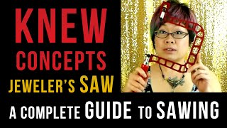 SAWING TUTORIAL - Knew Concepts Jeweler's Saw - WATCH & LEARN #3 (FULL)