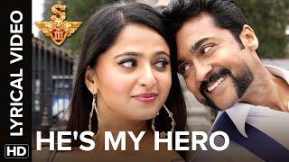 He's My Hero | Lyrical Video | S3 | Suriya, Anushka Shetty, Shruti Haasan