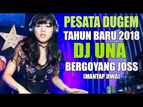Xxx Mp4 PESTA DUGEM TAHUN BARU 2018 SAMPE PAGI DJ UNA REMIX TERBARU 2018 SLOW BASSBEAT DJ MELODY 3gp Sex