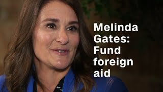 Melinda Gates: #1 thing Trump could do is 'fund thin...