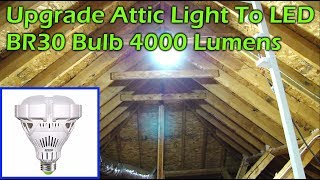 Upgrade Attic LIght to Super Bright 4000lm LED Light - SANSI BR30 35W 5000K