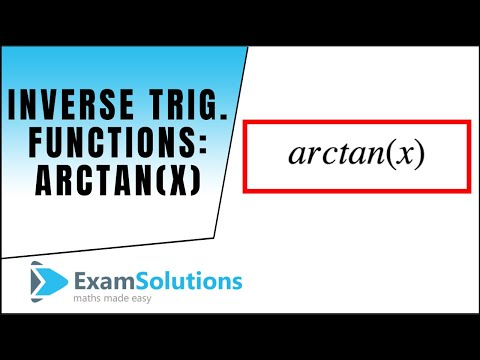Inverse Trig. Functions : arctan(x) : ExamSolutions