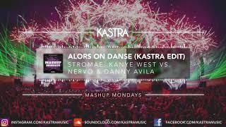 Stromae & Kanye West - Alors On Danse (Kastra Edit) | MASHUP MONDAY