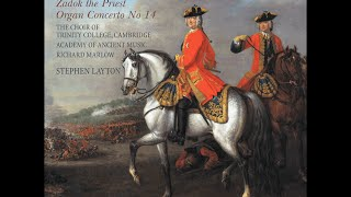 G F Handel—Dettingen Te Deum—Trinity Choir Cambridge, Academy of Ancient Music, Stephen Layton