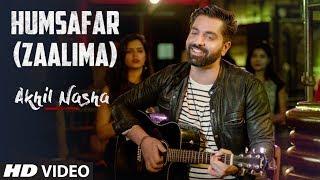 Humsafar (Zaalima) Video Song | Akhil Nasha | BADRINATH KI DULAHNIA