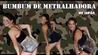 Mc Japão - Bumbum de Metralhadora (Coreografia Camila Carmona)