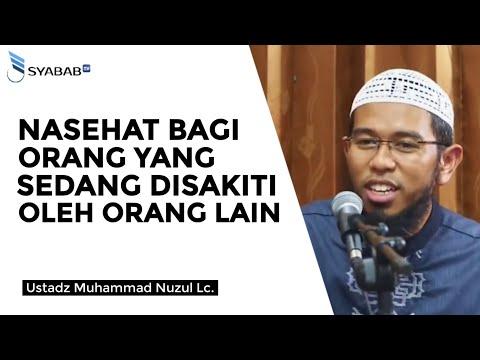 Download Nasihat Bagi Orang yang Sedang disakiti Oleh Orang Lain - Ustadz Nuzul Dzikri Kajian Singkat free