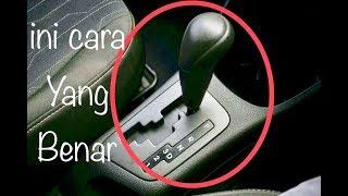 Cara Pindah Transmisi Mobil Matic Yang Benar