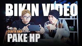 BIKIN VIDEO YOUTUBE CUMA PAKE HP. ( feat @goenrock ) | #CeritaAnji