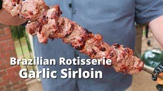 Brazilian Style Garlic Sirloin Steak - Garlic Sirloin Grilled on Rotisserie Weber Grill