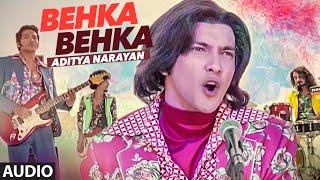BEHKA BEHKA Full Audio Song | Aditya Narayan | Latest Hindi Song 2016 | T-Series