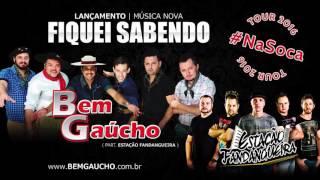 Grupo Bem Gaúcho - Fiquei Sabendo (Part. Estação Fandangueira)