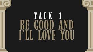 God Mythology Talk 1 - Be Good and I'll Love you by Bro . Bo Sanchez