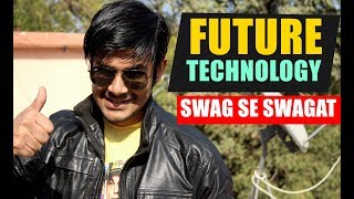 Swag Se Swagat !! Future Technologies That Will Be Mainstream