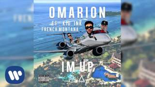Omarion -  I'm Up (Audio) Feat. Kid Ink & French Montana