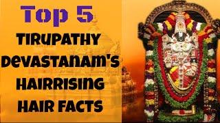 Top 5 - Tirupathy Temple's Hair-rising Hair facts   SC Video # 301