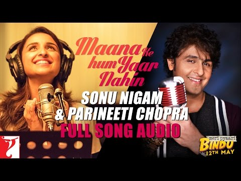 Xxx Mp4 Maana Ke Hum Yaar Nahin Duet Full Song Audio Meri Pyaari Bindu Sonu Nigam Parineeti Chopra 3gp Sex