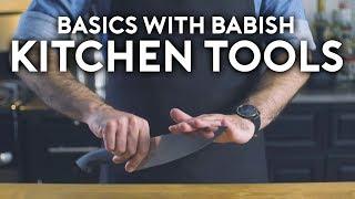 Essential Kitchen Tools   Basics with Babish