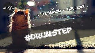 Desmeon - Hellcat #Drumstep 💢