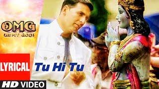 Tu Hi Tu Video With Lyrics   OMG Oh My God   Akshay Kumar, Paresh Rawal   HIMESH RESHAMMIYA