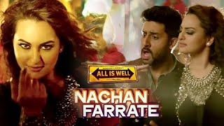 Nachan Farrate VIDEO Song ft. Sonakshi Sinha Out | All Is Well | Meet Bros | Kanika Kapoor