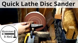 Making a Disc Sander for Your Lathe - in under 30 minutes.
