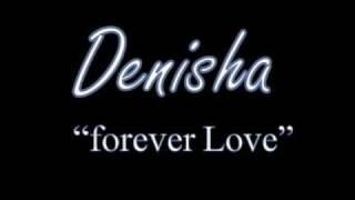 Denisha Forever Love